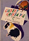 Gilbert Guinea Pig And Other Tales