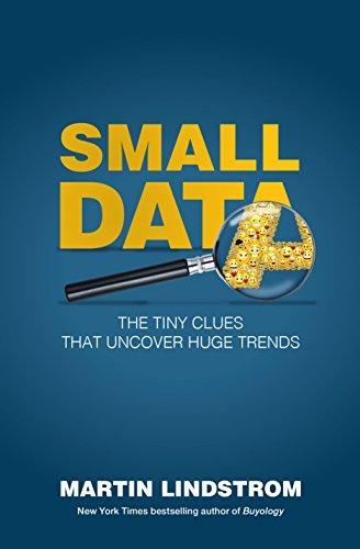 Small Data: The Tiny Clues That Uncover Huge Trends cover