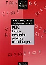 Belo : Batterie d'évaluation de lecture et d'orthographe par Florence George