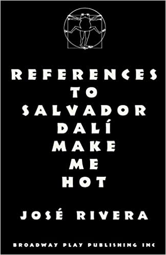References to salvador dali make me hot jose rivera references to salvador dali make me hot jose rivera 9780881452006 amazon books fandeluxe Gallery