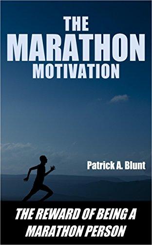 The Marathon Motivation: The Reward of Being a Marathon Person (weight loss motivation, weight loss for women, marathon training, marathon running, runners world)