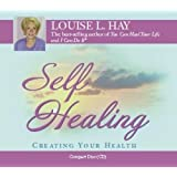 Self Healing: Creating Your Health