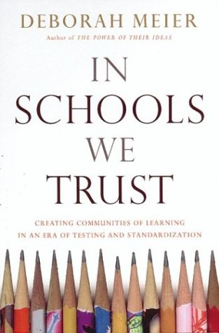 Download In Schools We Trust: Creating Communities of Learning in an Era of Testing and Standardization PDF