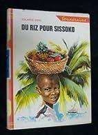 Du riz pour Sissoko. by Yolande Vidal