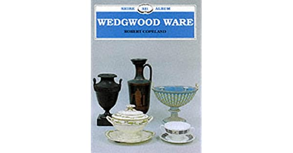 Robert Wedgwood Ware - New Book Copeland Shire Album