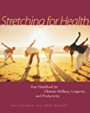 img - for Stretching for Health: Your Handbook for Ultimate Wellness, Longevity, and Productivity book / textbook / text book