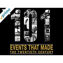The 101 Events That Made The Twentieth Century