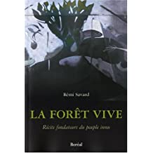 Forêt vive (La): Récits fondateurs du peuple innu