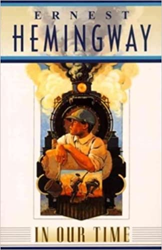 In Our Time Ernest Hemingway 8601410822361 Books