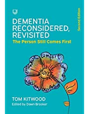 Dementia Reconsidered Revisited: The person still comes first