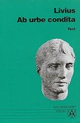 Ab urbe condita. Auswahl aus dem Gesamtwerk: Text (Latein)
