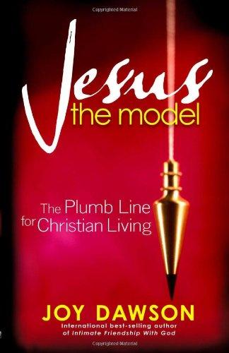 Jesus, The Model: The Plumb Line for Christian Living