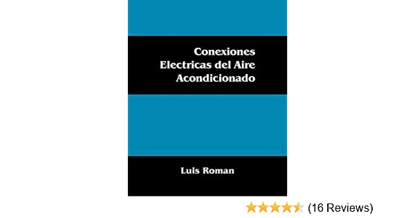 Conexiones Electricas del Aire Acondicionado (Spanish Edition) (Spanish) Paperback - September 24, 2009: Amazon.com: Books