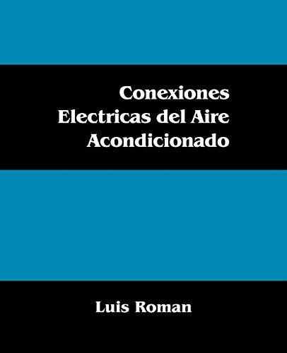 Conexiones Electricas del Aire Acondicionado (Spanish Edition) (Spanish) Paperback - September 24, 2009: Amazon.com: Books