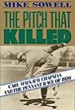 The Pitch That Killed Carl Mays, Ray Chapman and the Pennant Race of 1920, Sowell, Mike, 0020747616