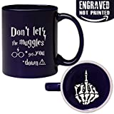 Funny Engraved Harry Potter Mug - Don't Let The Muggles Get You Down Middle Finger Engraved on the bottom - 11 OZ Coffee Mugs - Inspirational and sarcasm