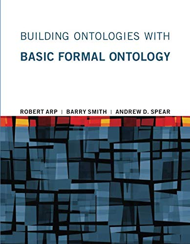 Building Ontologies With Basic Formal Ontology  Mit Press