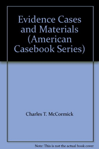 Evidence Cases and Materials (American Casebook Series)