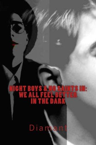 Night Boys & No Saints in: We All Feel Better in The Dark (Kings Cross Trilogy)