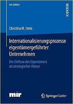 Internationalisierungsprozesse eigentümergeführter Unternehmen: Der Einfluss des Eigentümers als strategischer Akteur (mir-Edition)