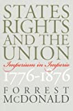 States' Rights and the Union, Forrest McDonald, 0700610405