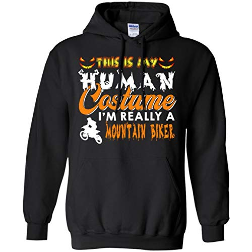 This is My Human Costume I'm Really A Mountain Biker Halloween Shirt - Hoodie