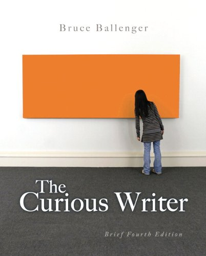 The Curious Writer, Brief 4th Edition