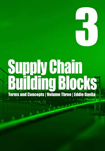 Supply Chain Building Blocks, Volume 3: Terms and Concepts