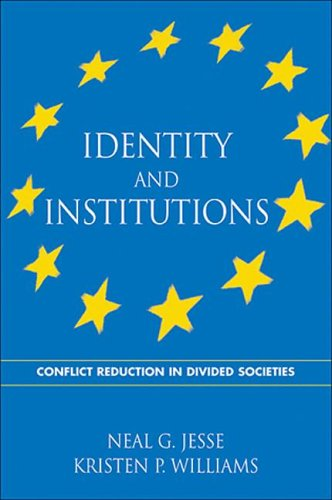 Identity and Institutions: Conflict Reduction in Divided Societies (SUNY series in Global Politics)