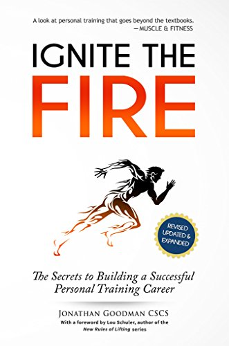 Image result for Ignite the Fire: The Secrets to Building a Successful Personal Training Career (Revised, Updated, and Expanded) Paperback – February 10, 2015
