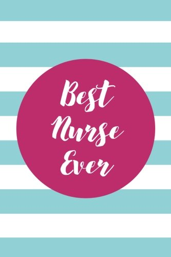 Best Nurse Ever (6x9 Journal): Lined Writing Notebook, 120 Pages – Preppy Aqua Blue and Fuchsia Pink Striped pdf