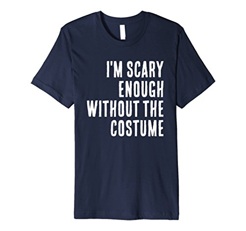 Mens I'm Scary Enough Without A Costume Halloween T Shirt Medium Navy