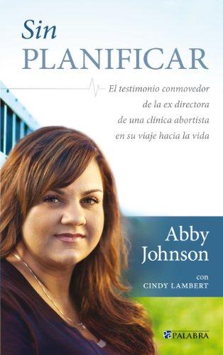Descargar Libro Sin Planificar Abby Johnson