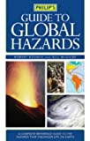 Philip's Guide to Global Hazards, Robert L. Kovach and Bill McGuire, 0540083887