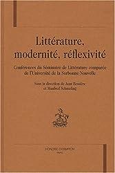Litterature, modernite, reflexivite.