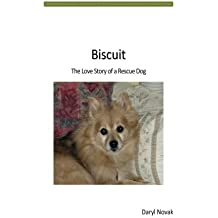 Biscuit: The Love Story of a Rescue Dog