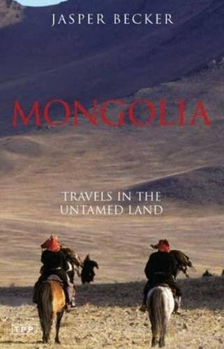 Mongolia: Travels in the Untamed Land (Tauris Parke Paperbacks)