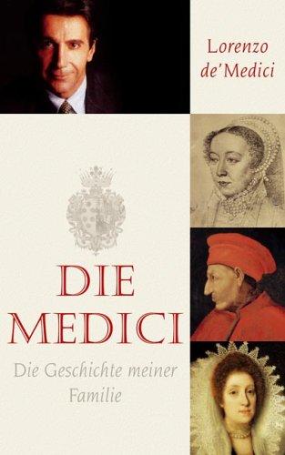 Die Medici: Die Geschichte meiner Familie (Lübbe Biographien)