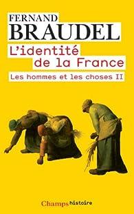 L'identité de la France. Tome 2.2 : Les hommes et les choses II par Fernand Braudel