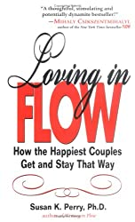 Loving in Flow: How the Happiest Couples Get and Stay That Way