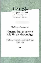 Guerre, État et société à la fin du Moyen Âge. Tome1: Études sur les armées des rois de France 1337-1494