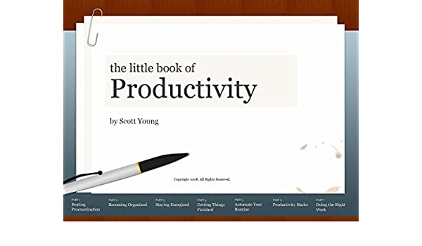 Amazon the little book of productivity ninety nine ideas to amazon the little book of productivity ninety nine ideas to help you get more work done with less time and stress ebook scott young kindle store fandeluxe Choice Image
