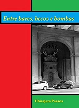 ENTRE BARES, BECOS E BOMBAS