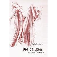 Die Saligen. Sagen aus Kärnten, Band 1