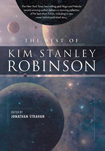 (The Best of Kim Stanley Robinson)