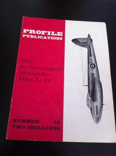 Aircraft Profile No. 52: The de Havilland Mosquito Mks. I-IV