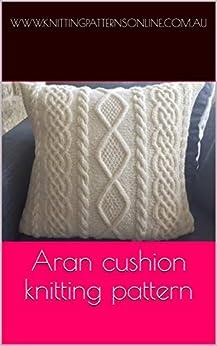 Aran cushion knitting pattern - Carlingford - Kindle ...