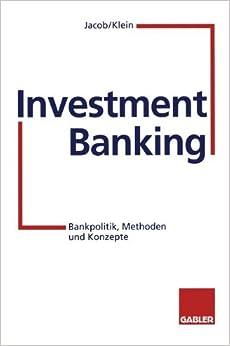 Book Investment Banking: Bankpolitik, Methoden und Konzepte (German Edition)