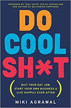 Book's Cover of Do Cool Sh*t: Quit Your Day Job, Start Your Own Business, and Live Happily Ever After (Anglais) Broché – 20 janvier 2015