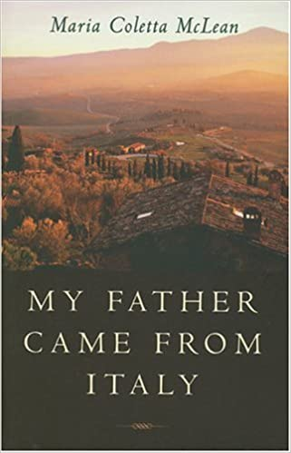 My father came from italy maria coletta mclean 9781551923567 my father came from italy maria coletta mclean 9781551923567 amazon books fandeluxe Gallery